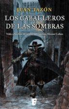 LOS CABALLEROS DE LAS SOMBRAS (EBOOK)