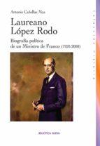 Laureano López Rodo: Biografía Política De Un Ministro De Franco (1920-2000) (HISTORIA)