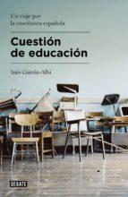Cuestión de educación: Un viaje por la enseñanza española