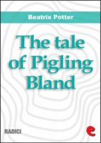 The Tale of Pigling Bland (Radici)