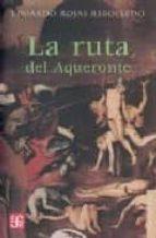 La ruta del Aqueronte: 0 (Letras Mexicanas)