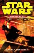 Star Wars Darth Bane. Rule of Two: A Novel of the old Republic
