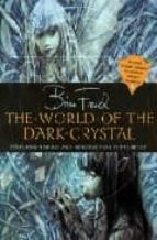 THE WORLD OF THE DARK CRYSTAL: FEATURING NEW ART AND INTRODUCTION BY THE ARTIST