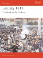 Leipzig 1813: The Battle of the Nations (Osprey Military Campaign)