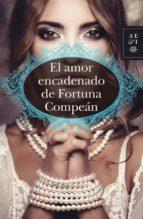 EL AMOR ENCADENADO DE FORTUNA COMPEÁN (EBOOK)