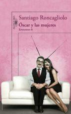 ÓSCAR Y LAS MUJERES (EPISODIO 8) (EBOOK)