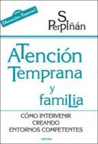Atención temprana y familia: Cómo intervenir creando entornos competentes (Educación Hoy)
