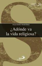 ¿Adónde va la vida religiosa?: Espiritualidad, votos, misión (Sigueme)