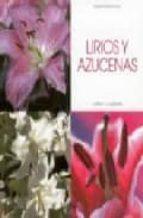 LIRIOS Y AZUCENAS: CULTIVO Y CUIDADOS