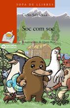 Sóc com sóc (Llibres Infantils I Juvenils - Sopa De Llibres. Sèrie Taronja)