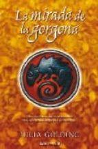 LA MIRADA DE GORGONA: EL SECRETO DE LAS SIRENAS 2 (EL CUARTETO DE LOS COMPAÑEROS) (ESCRITURA DESATADA)
