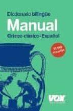 DICCIONARIO MANUAL GRIEGO: GRIEGO CLASICO - ESPAÑOL (20ª ED.)