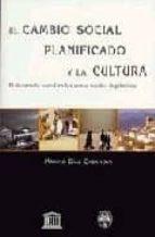 EL CAMBIO SOCIAL PLANIFICADO Y LA CULTURA, EL DESARROLLO SOCIAL E N LAS ZONASA RURALES DEPRIMIDAS