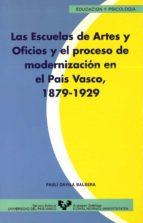 LAS ESCUELAS DE ARTES Y OFICIOS Y EL PROCESO DE MODERNIZACION EN