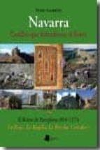 NAVARRA: CASTILLOS QUE DEFENDIERON EL REINO (IV): EL REINO DE PAM PLONA (810-1173) LA RIOJA, LA RIOJILLA, LA BUREBA, CANTABRIA