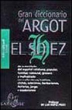 Gran diccionario del argot el sohez (Lengua Espanola)