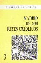 MADRID DE LOS REYES CATOLICOS
