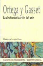 LA DESHUMANIZACIÓN DEL ARTE (CLÁSICOS DEL PENSAMIENTO)