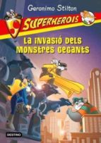 La invasió dels monstres gegants: Superherois (GERONIMO STILTON)