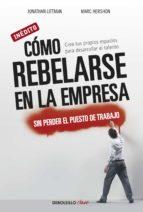 CÓMO REBELARSE EN LA EMPRESA SIN PERDER EL PUESTO DE TRABAJO (EBOOK)