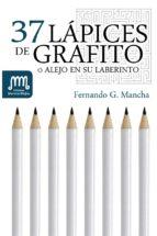 37 lápices de grafito (o Alejo en su laberinto)