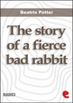 The Story of a Fierce Bad Rabbit (Radici)