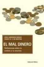 EL MAL DINERO: REFLEXIONES SOBRE LA CODICIA Y LA AVARICIA
