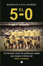 El 5-0. O la increíble crónica del partido que cambió para siempre la historia del fútbol colombiano