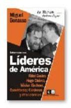ENTREVISTAS CON LIDERES DE AMERICA: FIDEL CASTRO, HUGO CHAVEZ, NESTOR KIRCHNER, CUAUHTEMOC CARDENAS Y OTRAS CRONICAS
