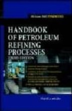 Handbook of Petroleum Refining Processes (McGraw-Hill Handbooks)