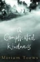 A Complicated Kindness (English Edition)