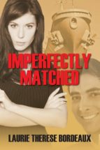 IMPERFECTLY MATCHED (EBOOK)