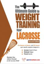 The Ultimate Guide to Weight Training for Lacrosse (English Edition)