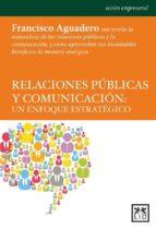 RELACIONES PÚBLICAS Y COMUNICACIÓN: UN ENFOQUE ESTRATÉGICO (EBOOK)