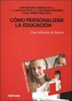 COMO PERSONALIZAR LA EDUCACION: UNA SOLUCION DE FUTURO
