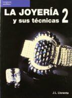 LA JOYERIA Y SUS TECNICAS (T. 2)