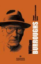 WILLIAM S. BURROUGHS (CONTIENE: YONQUI; EL ALMUERZO DESNUDO; QUEER