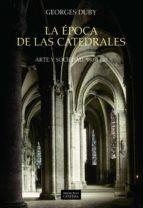 LA EPOCA DE LAS CATEDRALES: ARTE Y SOCIEDAD, 980-1420