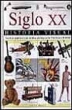 SIGLO XX: HISTORIA VISUAL