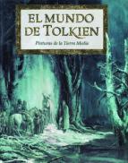 El mundo de Tolkien. Pinturas de la Tierra Media (Biblioteca J. R. R. Tolkien)