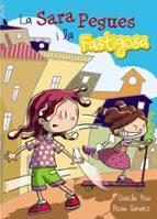 La Sara Pegues i la Fastigosa (Llibres Infantils I Juvenils - Diversos)