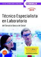 Técnico Especialista En Laboratorio De Osakidetza-Servicio Vasco De Salud. Test Temario Común Y Simulacros De Examen (parte Común Y Parte General)