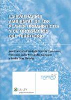 LA EVALUACIÓN AMBIENTAL DE LOS PLANES URBANÍSTICOS Y DE ORDENACIÓN DEL TERRITORIO (EBOOK)