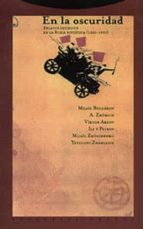 En La Oscuridad. Relatos Satíricos En La Rusia Soviética. 1920-1930 (La Dicha de Enmudecer)