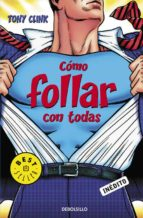 Cómo Follar Con Todas (BEST SELLER)
