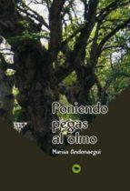 PONIENDO PEGAS AL OLMO (EBOOK)