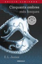 Cinquanta Ombres Més Fosques. Trilogia Cinquanta Ombres (BEST SELLER)
