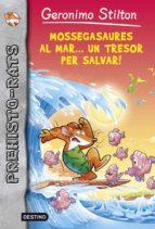 Mossegasaures al mar... un tresor per salvar!: Prehisto-Rats 9 (GERONIMO STILTON)