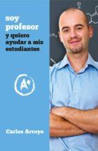 SOY PROFESOR Y QUIERO AYUDAR A MIS ESTUDIANTES (EBOOK)