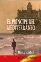 EL PRINCIPE DEL MEDITERRANEO (II PREMIO HISPANIA DE NOVELA HISTORICA)